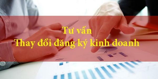 Tư vấn miễn phí khi có nhu cầu thay đổi giấy phép đăng ký kinh doanh